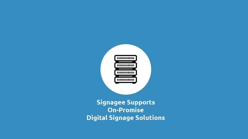 On-Promise Digital Signage
